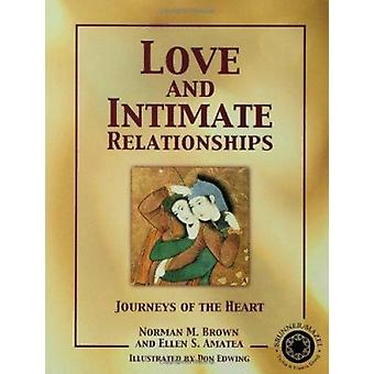 Love and Intimate Relationships - Journeys of the Heart by Norman M. B