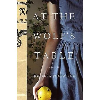 At the Wolf's Table - A Novel by Rosella Postorino - 9781250179142 Book