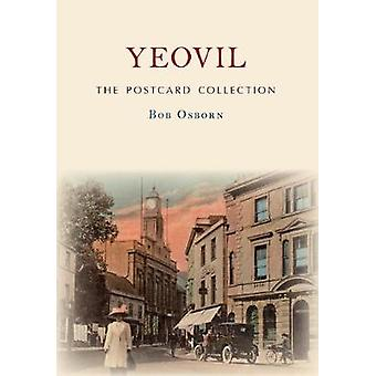Yeovil The Postcard Collection by Bob Osborn - 9781445678818 Book