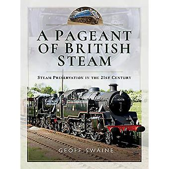 A Pageant of British Steam - Steam Preservation in the 21st Century by
