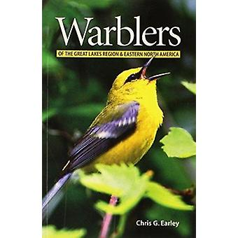Warblers of the Great Lakes Region and Eastern North America by Chris