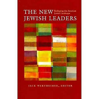 The New Jewish Leaders - Reshaping the American Jewish Landscape by J