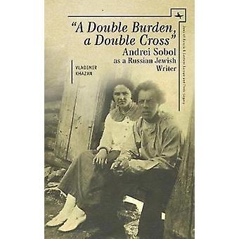 A Double Burden - a Double Cross - Andrei Sobol as a Russian-Jewish Wr