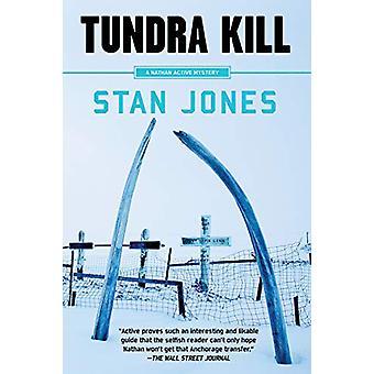 Tundra Kill - A Nathan Active Mystery by Stan Jones - 9781641290074 Bo