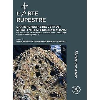 L'Arte Rupestre Dell'eta dei Metalli nella Penisola Italiana - Localiz