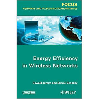 Energy Efficiency in Wireless Networks by Oswald Jumira - Sherali Zea
