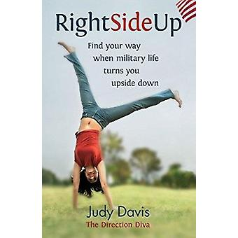 Right Side Up - Find Your Way When Military Life Turns You Upside Down