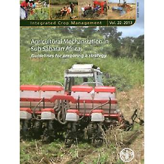 Agricultural mechanization in Sub-Saharan Africa - guidelines for prep