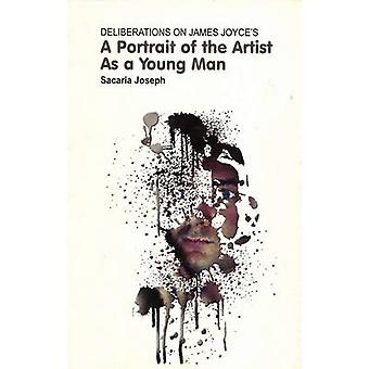 Deliberations on James Joyce's a Portrait of the Artist as a Young Ma
