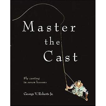 Amo el elenco: Fly Casting en siete lecciones