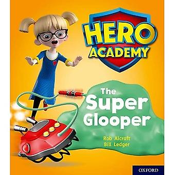 Hero Academy: Oxford Level 5, Green Book Band: The Super Glooper (Hero Academy)