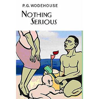 Nothing Serious by P. G. Wodehouse - 9781841591575 Book