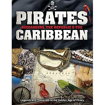 Pirates - Buccaneers - the Republic and the Caribbean - Legends and Tr