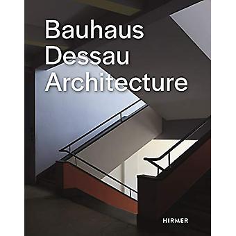 Bauhaus Dessau Architecture by Bauhaus Dessau Foundation - 9783777432