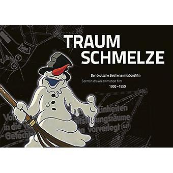 Traumschmelze - Der Deutsche Zeichenanimationsfilm 1930-1950german Dra
