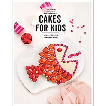 Cakes for Kids - 40 Easy Recipes That Will Wow! by Juliette Lalbaltry