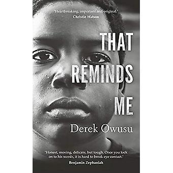 That Reminds Me by Derek Owusu - 9781529118599 Book