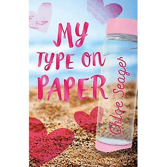 My Type on Paper by Chloe Seager - 9780702302091 Book