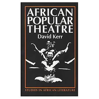 African Popular Theatre: From Precolonial Times to the Present Day (Studies in African Literature)