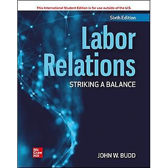 ISE Labor Relations Striking a Balance by Budd & John