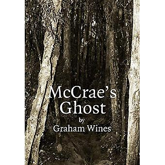 Mc Crae's Ghost by Graham D Wines - 9780994458803 Book