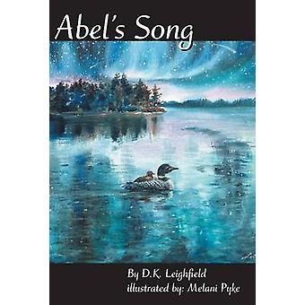 Abel's Song by D K Leighfield - 9781490813288 Book