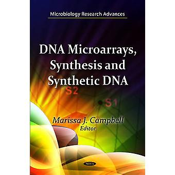 DNA Microarrays Synthesis  Synthetic DNA by Edited by Marissa J Campbell
