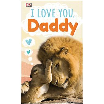 I Love You Daddy by DK