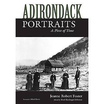 Adirondack Portraits by Jeanne Robert FosterNoel RiedingerJohnson