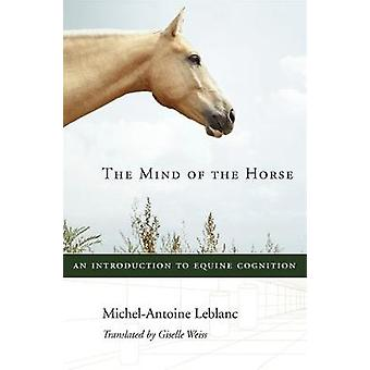 The Mind of the Horse - An Introduction to Equine Cognition