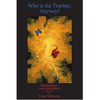 Who Is the Teacher, Anyway?
