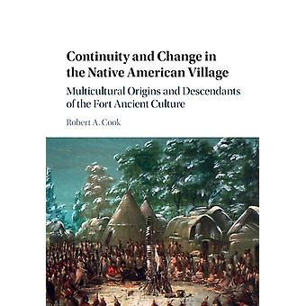 Continuity and Change in the Native American Village by Robert A. Ohio State University Cook