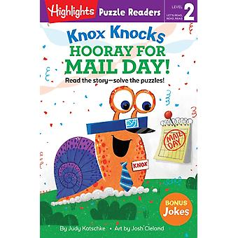 Knox Knocks Hooray for Mail Day by Judy Katschke & Illustrated by Josh Cleland
