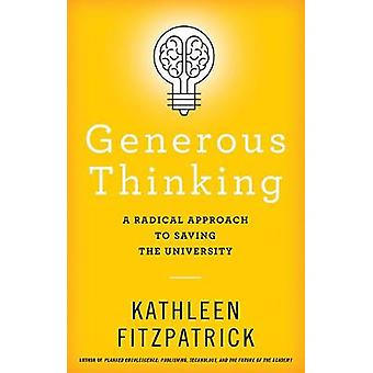 Generous Thinking - A Radical Approach to Saving the University