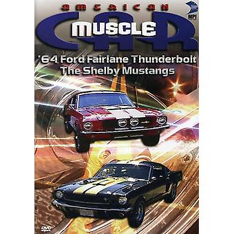 Den amerikanska Musclecar: ' 64 Ford Fairlane Thunderbolt/the Shelby Mustanger [DVD] USA import