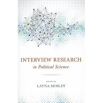 Interview Research in Political Science by Layna Mosley