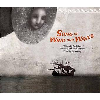 Song of the Wind and Waves  The First Sea Trading  Syria by Cecil Kim & Illustrated by Gabriel Pacheco & Edited by Joy Cowley