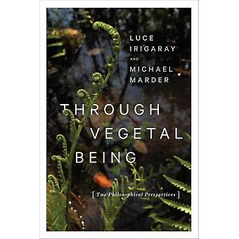 Through Vegetal Being by Luce Irigaray