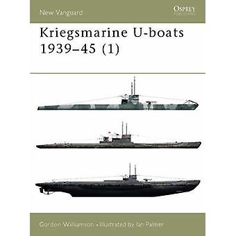 Kriegsmarine Uboats 19391945 by Gordon Williamson