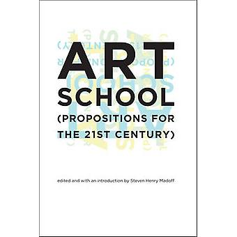 Kunstschule - (Vorschläge für das 21. Jahrhundert) von Steven Henry Madof