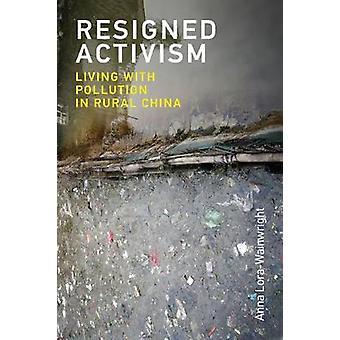 Aktivismus - Leben mit Verschmutzung im ländlichen China von Anna Lora - zurückgetreten