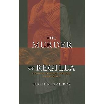 Der Mord an Regilla - ein Fall von häuslicher Gewalt im Altertum durch Sa