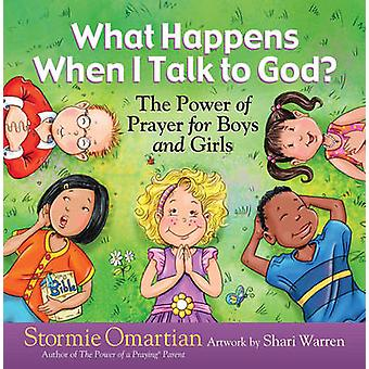 Was passiert, wenn ich mit Gott reden? -Die Kraft des Gebets für Jungen und Gi