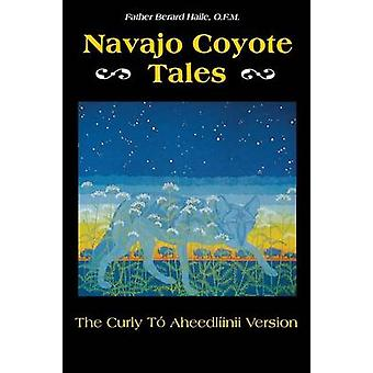 Navajo Coyote Tales - The Curly To Aheedliinii Version by Berard Haile