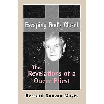 Escaping God's Closet - The Revelations of a Queer Priest by Bernard D