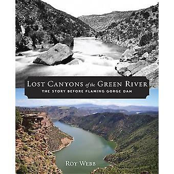 Verloren van de ravijnen van de rivier de groen - het verhaal vóór Flaming Gorge Dam b