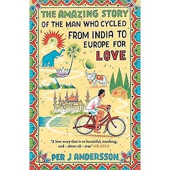 Die erstaunliche Geschichte des Mannes, der aus Indien nach Europa für die Liebe Gefahren
