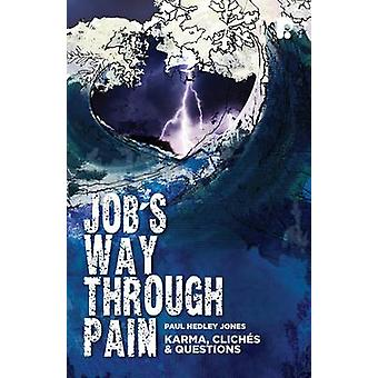 Job's Way Through Pain - Karma - Cliches & Questions by Paul Hedley Jo