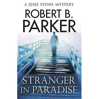 Stranger in Paradise by Robert B. Parker - 9781847247315 Book