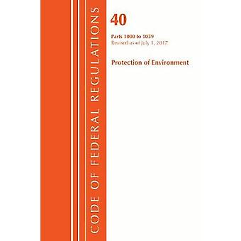 Code of Federal Regulations - Title 40 - Parts 1000-1059 (Protection o